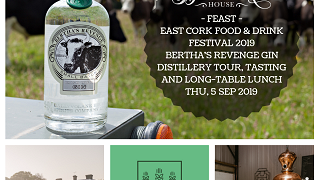 Bertha's Revenge Gin Distillery Tour, Tasting & Lunch - Feast East Cork Food & Drink Festival 2019
