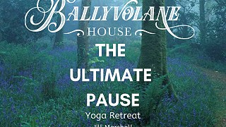 The Ultimate Pause - Yoga Retreat with Jill Marshall