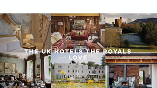 CONDE NAST TRAVELLER THE UK HOTELS THE ROYALS LOVE